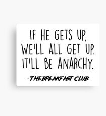 The Breakfast Club - It'll be anarchy Canvas Print