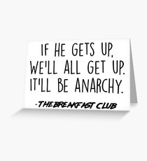 The Breakfast Club - It'll be anarchy Greeting Card