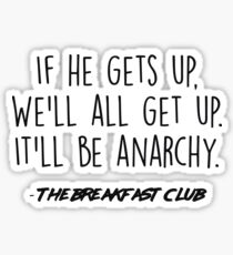 The Breakfast Club - It'll be anarchy Sticker