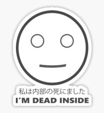 I'm Dead Inside Sticker