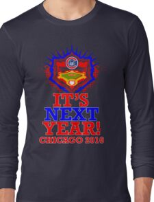 Get your It's Next Year T before the Series! Long Sleeve T-Shirt