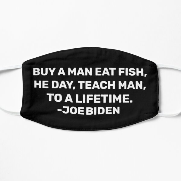 Buy A Man Eat Fish He Day Teach Man To A Life Time Flat Mask