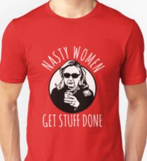 Hillary Clinton Nasty Women Get Stuff Done Unisex T-Shirt