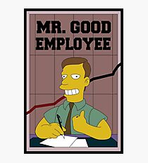 Mister Good Employee Photographic Print