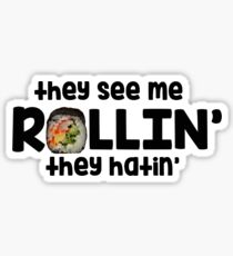 They See Me Rollin' Sushi  Sticker