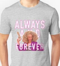 Always and Forever -  Alyssa Edwards Unisex T-Shirt