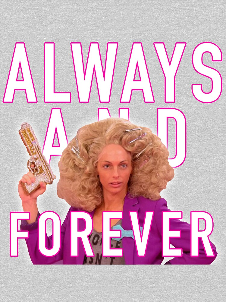 TShirtGifter presents: Always and Forever -  Alyssa Edwards | Unisex T-Shirt