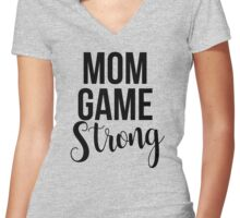 Mom Game Strong Women's Fitted V-Neck T-Shirt