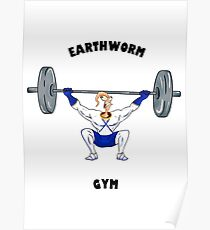 Earthworm Gym Poster