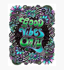 Good Vibes Only Photographic Print