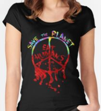 save the planet, EAT HIMANS - paint Women's Fitted Scoop T-Shirt