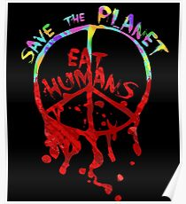 save the planet, EAT HIMANS - paint Poster