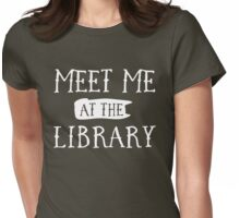 Meet me at the library Womens Fitted T-Shirt