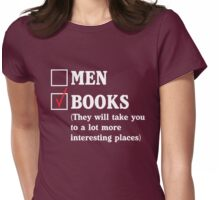 Books over Men. They will take you to a lot more interesting places  Womens Fitted T-Shirt