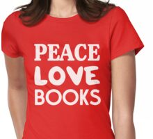 Peace Love Books Womens Fitted T-Shirt