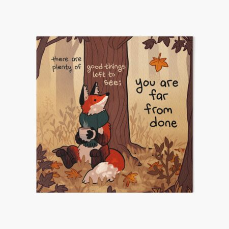"""""""You Are Far From Done"""" Autumn Forest Fox Art Board Print"""