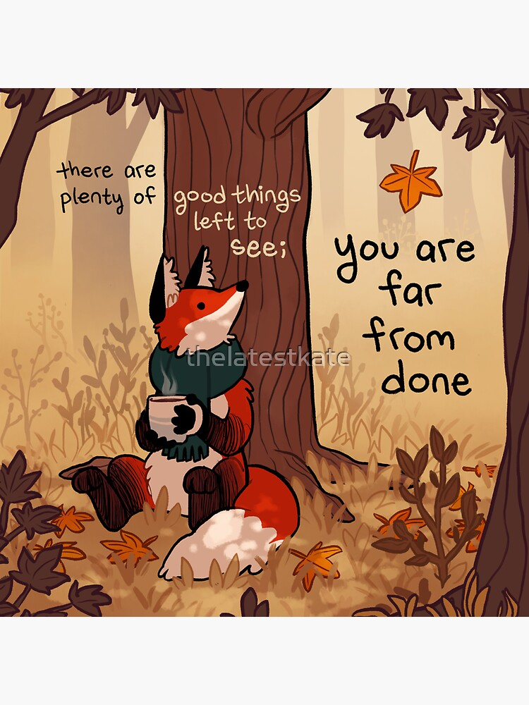 """""""You Are Far From Done"""" Autumn Forest Fox by thelatestkate"""