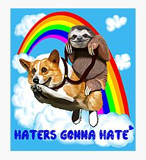 Haters Gonna Hate Photographic Print