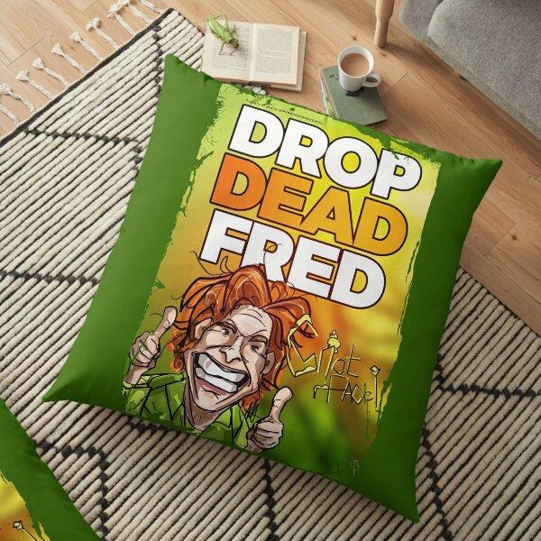Drop Dead Fred Floor Pillow