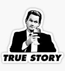 True Story Barney Stinson How i met your mother Sticker
