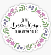 be the leslie knope of whatever you do 2 Sticker