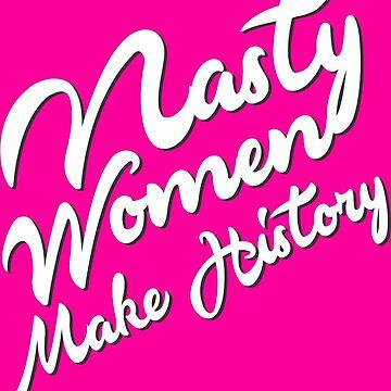 Nasty Women Make History  by owliebella