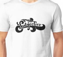 It's All Subjective Unisex T-Shirt