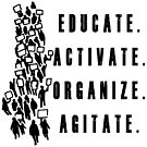 Educate. Activate. Organize. Agitate. - Activist Protesters Marching by 321Outright