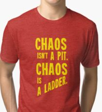 Game of Thrones Baelish Chaos Isn't a Pit Chaos is a Ladder Tri-blend T-Shirt