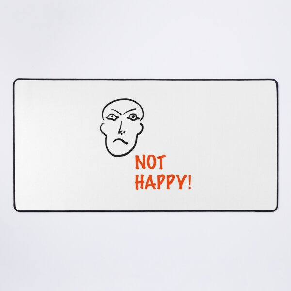 Not Happy! | Outrage | Cartoon Anger  Desk Mat