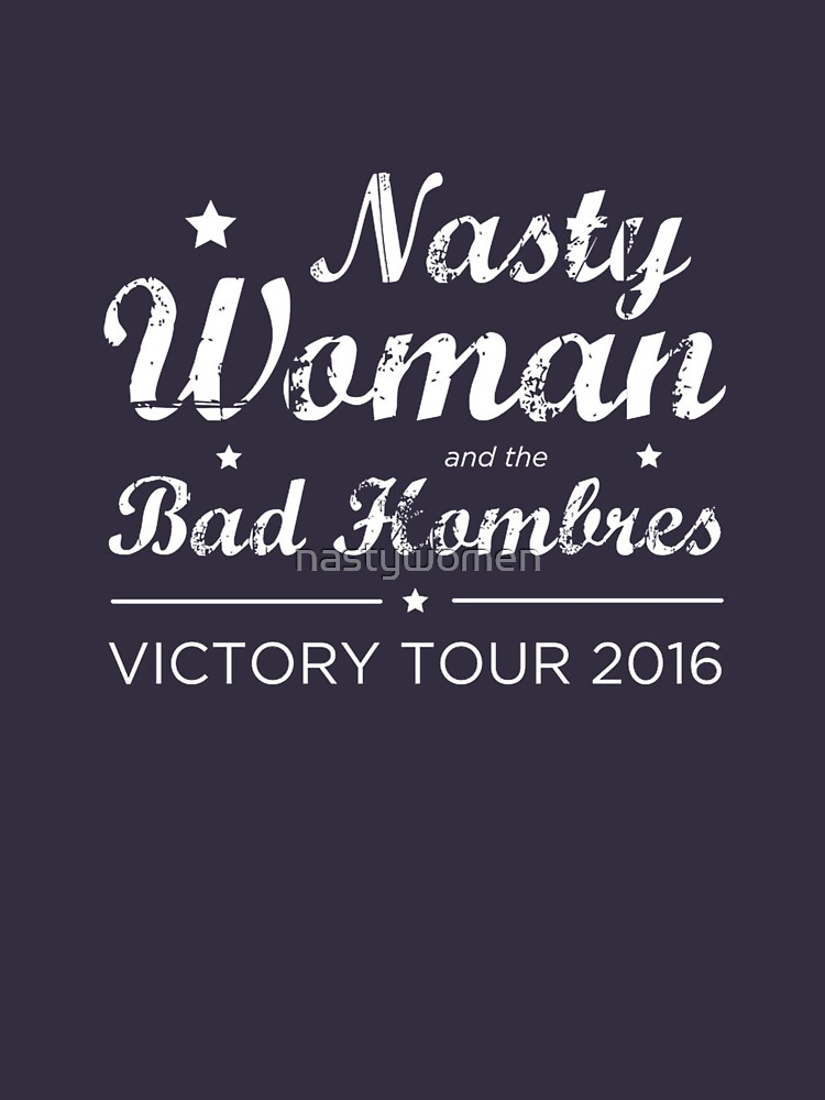 Nasty Woman and the Bad Hombres (White) | Unisex T-Shirt