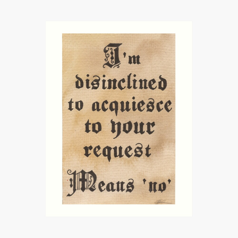 Disinclined to Acquiesce  Kunstdruck