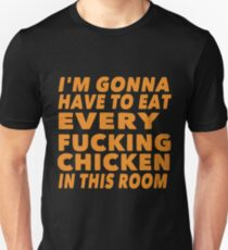 Eat Every Fucking Chicken, The Hound, Game of Thrones Unisex T-Shirt