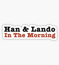 Han and Lando In The Morning Sticker