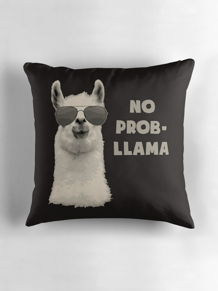 Quot No Problem Llama Quot Throw Pillows By Theshirtyurt Redbubble