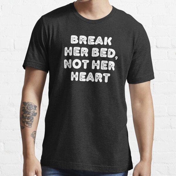 Vintage Break Her Bed Not Her Heart Typography  Essential T-Shirt