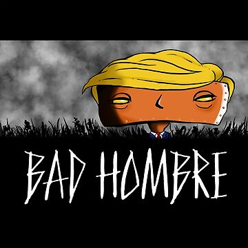 Bad Hombre - Robot by thistletoad