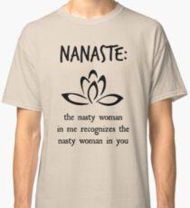 Nanaste: Nasty Woman  Classic T-Shirt