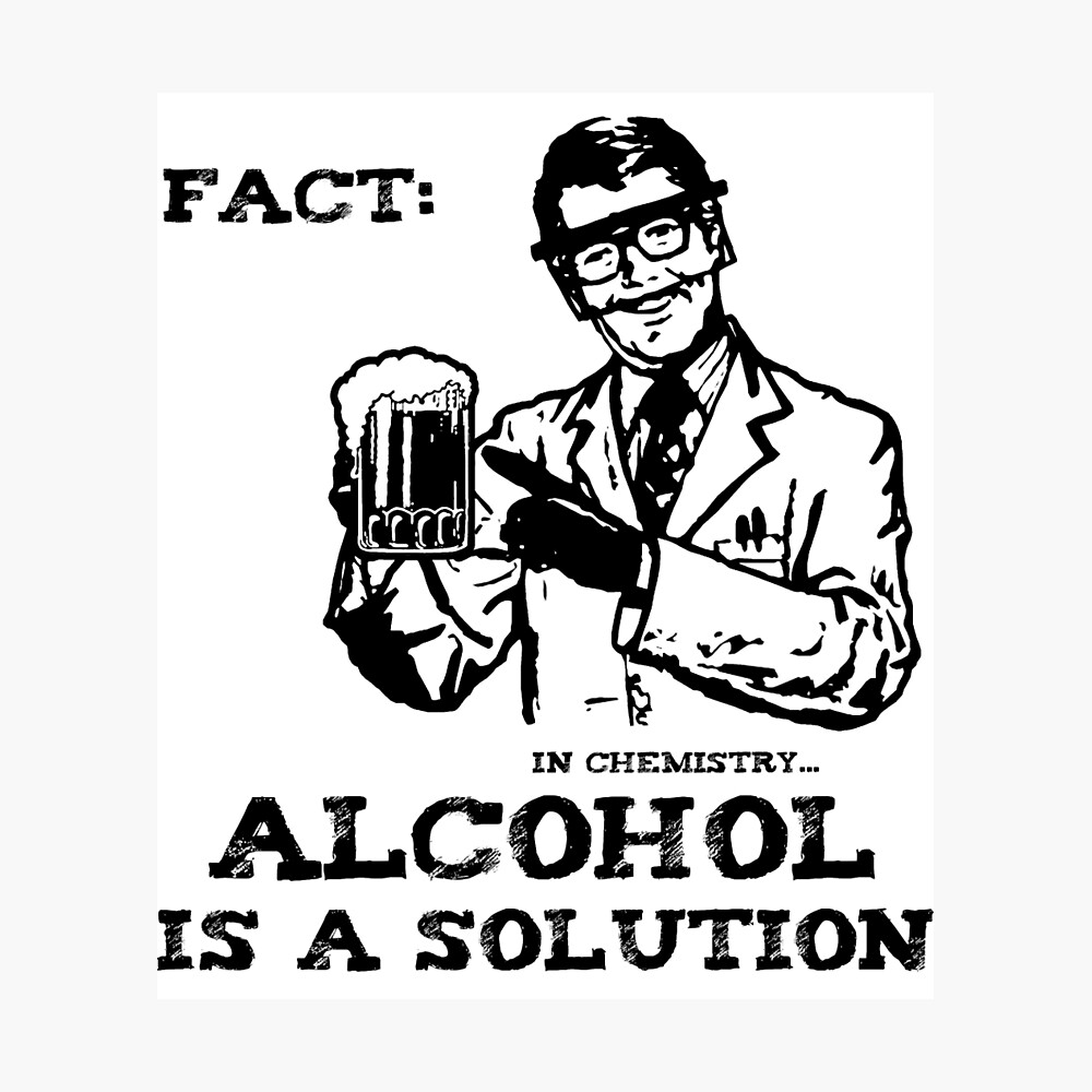Alcohol is a Solution in Chemistry Photographic Print