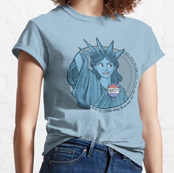 Nasty Lady Liberty Classic T-Shirt