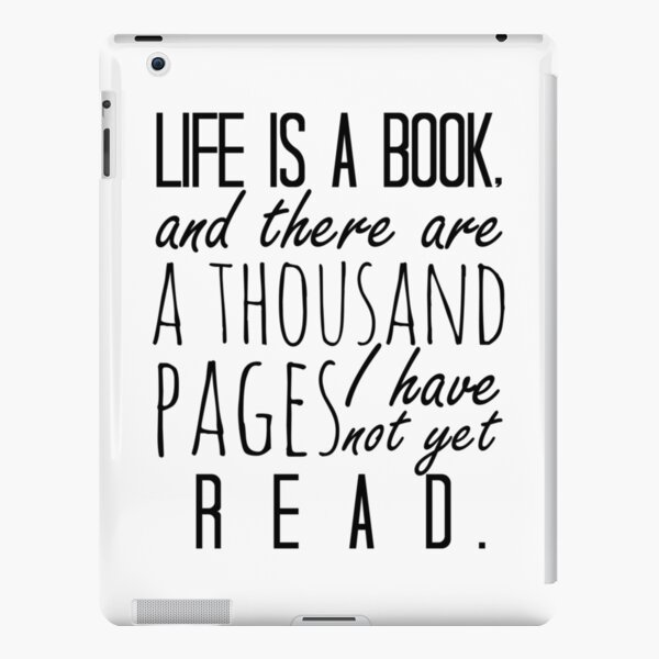"""Life is a book. . ."" - Will Herondale Quote iPad Snap Case"