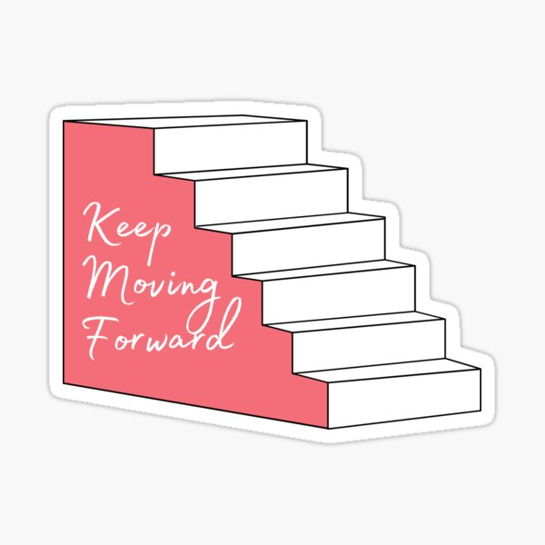 Keep Moving Forward Stairs Glossy Sticker