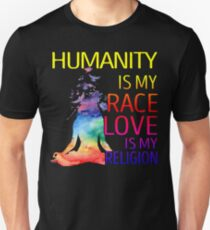 Yoga zen humanity is my race love is my religion T-Shirt
