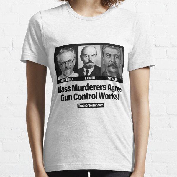 Mass Murderers Agree. Gun Control Works! Essential T-Shirt