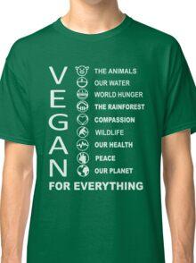 Vegan - Vegan For Everything Classic T-Shirt