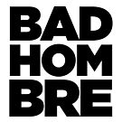 Bad Hombre by slmike82