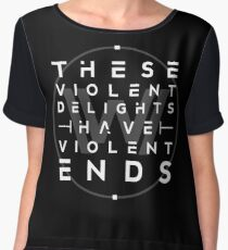 These violent delights I Chiffon Top