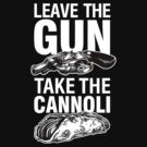 Leave the Gun Take the Cannoli Godfather Movie Quote by Vincent Carrozza