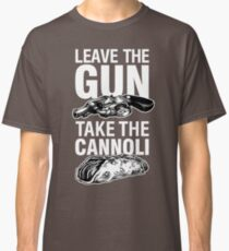 Leave the Gun Take the Cannoli Godfather Movie Quote Classic T-Shirt