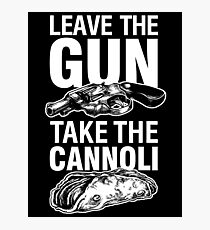 Leave the Gun Take the Cannoli Godfather Movie Quote Photographic Print
